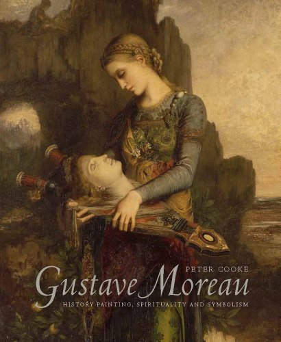 9780300204339: Gustave Moreau: History Painting, Spirituality, and Symbolism