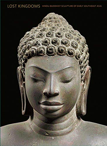 9780300204377: Lost Kingdoms: Hindu-Buddhist Sculpture of Early Southeast Asia