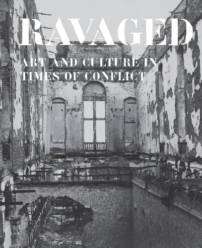 Ravaged: Art and Culture in Times of Conflict (Hardback)