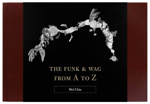 The Funk Wag from A to Z (Hardback): Mel Chin
