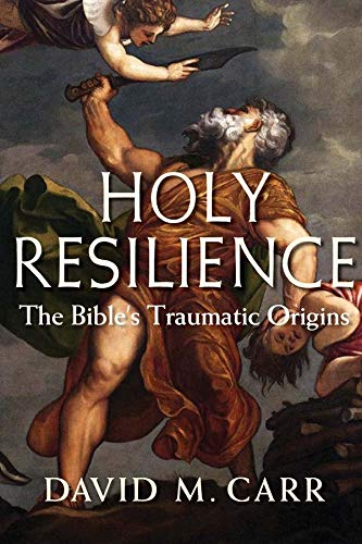 9780300204568: Holy Resilience: The Bible's Traumatic Origins