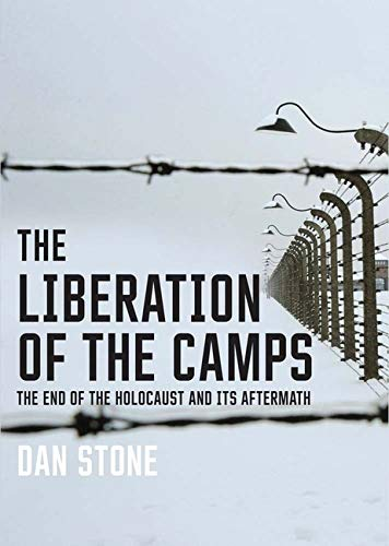 9780300204575: The Liberation of the Camps: The End of the Holocaust and Its Aftermath