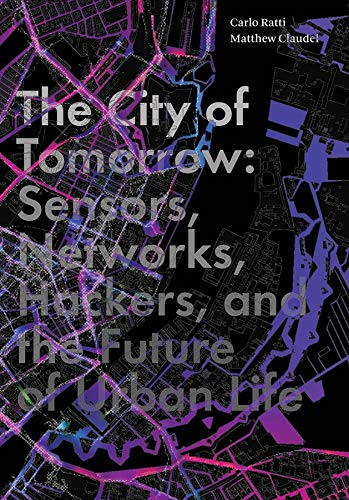 9780300204803: The City of Tomorrow: Sensors, Networks, Hackers, and the Future of Urban Life (The Future Series)