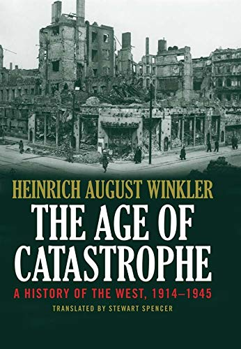 9780300204896: The Age of Catastrophe: A History of the West 1914–1945
