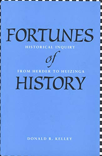 9780300205022: Fortunes of History: Historical Inquiry From Herder To Huizinga