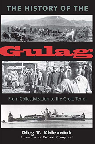 The History of the Gulag: From Collectivization to the Great Terror (Annals of Communism): ...