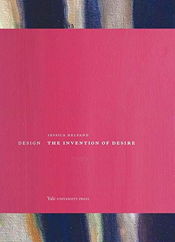 9780300205091: Design: The Invention of Desire