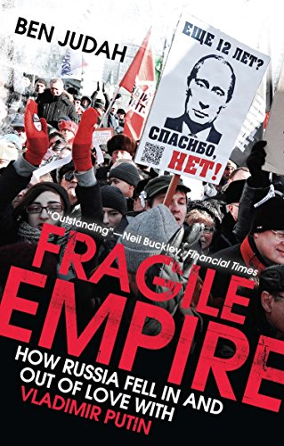 9780300205220: Fragile Empire: How Russia Fell in and Out of Love with Vladimir Putin