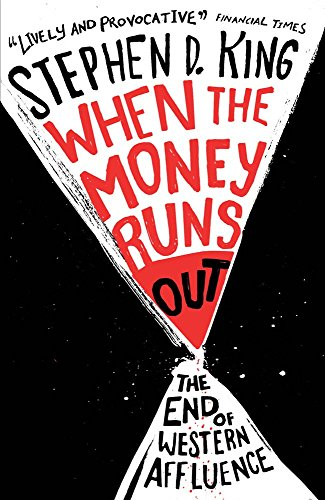 9780300205237: When the Money Runs Out: The End of Western Affluence