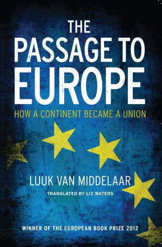 9780300205336: The Passage to Europe: How a Continent Became a Union