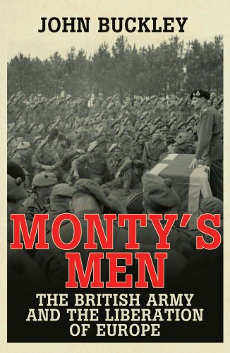 9780300205343: Monty's Men: The British Army and the Liberation of Europe