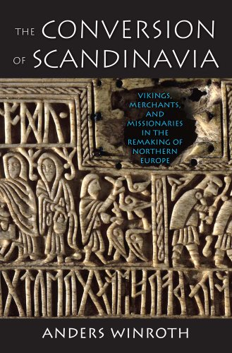 9780300205534: The Conversion of Scandinavia: Vikings, Merchants, and Missionaries in the Remaking of Northern Europe