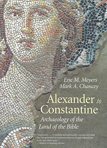 Alexander to Constantine: Archaeology of the Land: Eric M. Meyers,