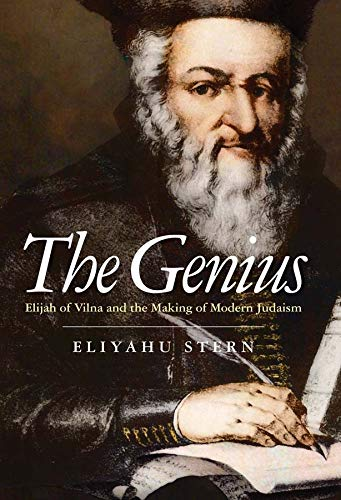 9780300205923: The Genius: Elijah of Vilna and the Making of Modern Judaism