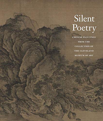 9780300206074: Silent Poetry: Chinese Paintings from the Collection of the Cleveland Museum of Art