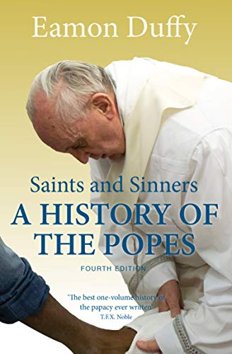 9780300206128: Saints and Sinners: A History of the Popes; Fourth Edition