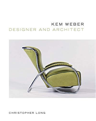Kem Weber, Designer and Architect (Hardback): Christopher Long