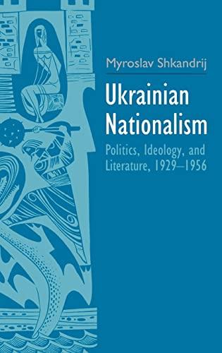 9780300206289: Ukrainian Nationalism: Politics, Ideology, and Literature, 1929-1956