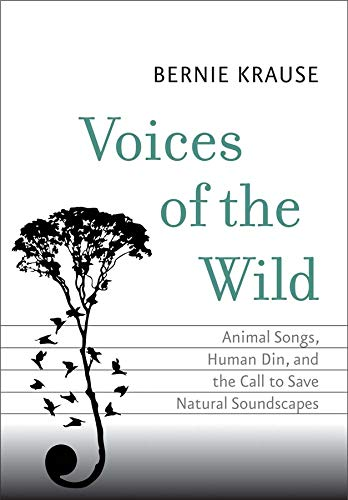 9780300206319: Voices of the Wild: Animal Songs, Human Din, and the Call to Save Natural Soundscapes (The Future Series)