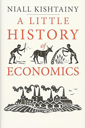 Download A Little History of Economics (Little Histories)
