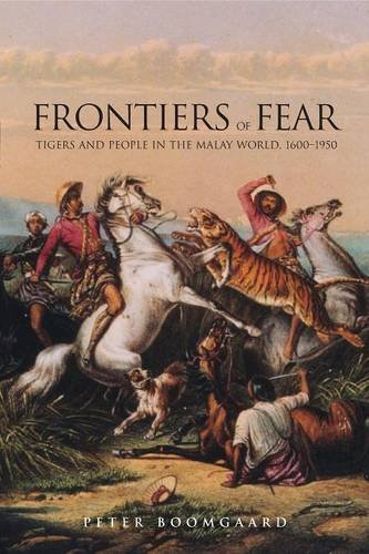 9780300206388: Frontiers of Fear: Tigers and People in the Malay World, 1600-1950 (Yale Agrarian Studies Series)