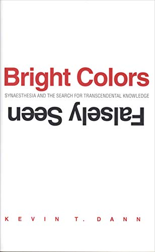 9780300206395: Bright Colors Falsely Seen: Synaesthesia And The Search For Transcendental Knowledge