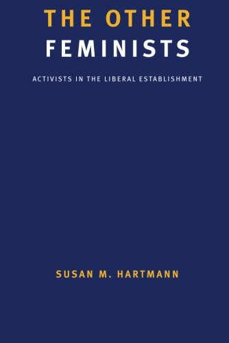 9780300206432: The Other Feminists: Activists in the Liberal Establishment