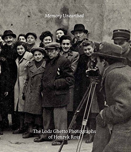 Memory Unearthed: The Lodz Ghetto Photographs of: Eisenstein, Bernice; van