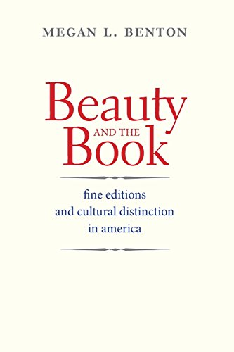 9780300207477: Beauty and the Book: Fine Editions and Cultural Distinction in America