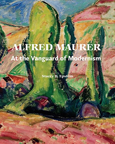 Alfred Maurer: At the Vanguard of Modernism (Hardback): Stacey Epstein