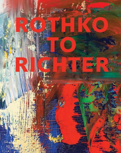 9780300207842: Rothko to Richter: Mark-Making in Abstract Painting from the Collection of Preston H. Haskell (Princeton University Art Museum)