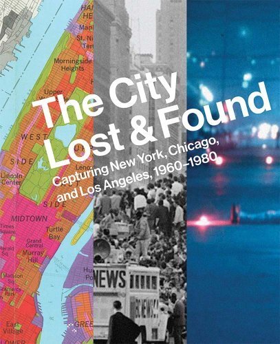 9780300207859: The City Lost and Found: Capturing New York, Chicago, and Los Angeles, 1960–1980 (Princeton University Art Museum)