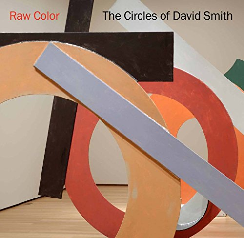 9780300207910: Raw Color: The Circles of David Smith