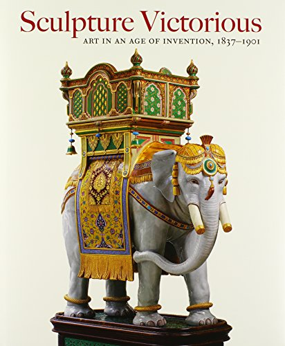 Sculpture Victorious: Art in an Age of Invention, 1837-1901 (Hardback)
