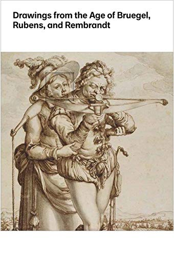 9780300208047: Drawings from the Age of Bruegel, Rubens, and Rembrandt: Highlights from the Collection of the Harvard Art Museums