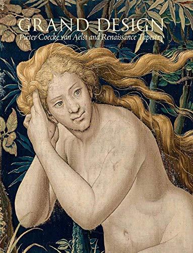 9780300208054: Grand Design – Pieter Coecke van Aelst and Renaissance Tapestry
