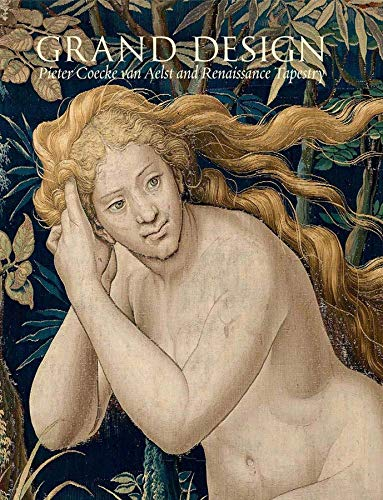 9780300208054: Grand Design: Pieter Coecke van Aelst and Renaissance Tapestry