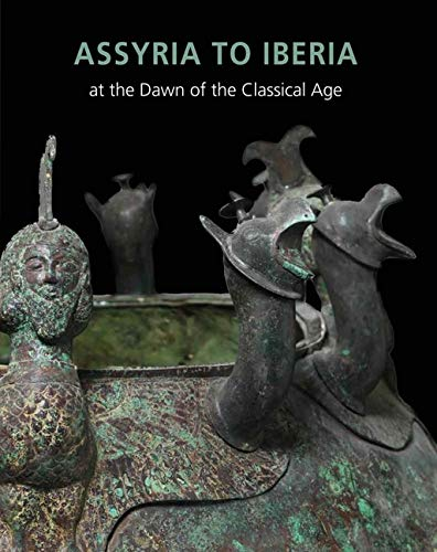 9780300208085: Assyria to Iberia: at the Dawn of the Classical Age (Metropolitan Museum of Art)