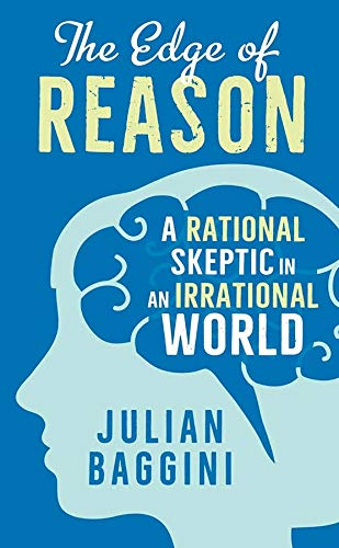 9780300208238: The Edge of Reason: A Rational Skeptic in an Irrational World