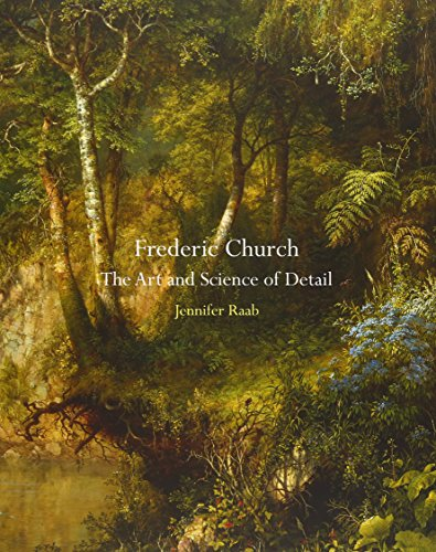 Frederic Church: The Art and Science of Detail (Hardback): Jennifer Raab