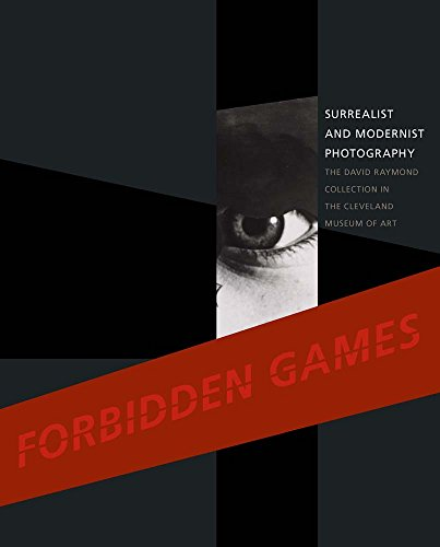 9780300208610: Forbidden Games: Surrealist and Modernist Photography; The David Raymond Collection in the Cleveland Museum of Art