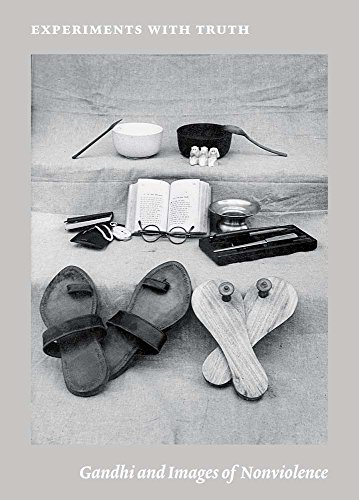 Experiments with Truth: Gandhi and Images of Nonviolence (Menil Collection): Helfenstein, Josef, ...