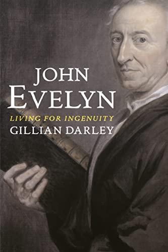 9780300208917: John Evelyn: Living for Ingenuity