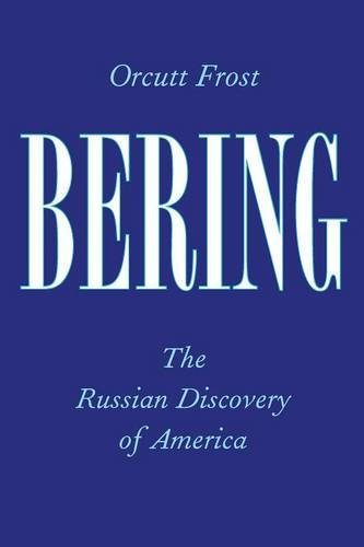 9780300209006: Bering: The Russian Discovery of America