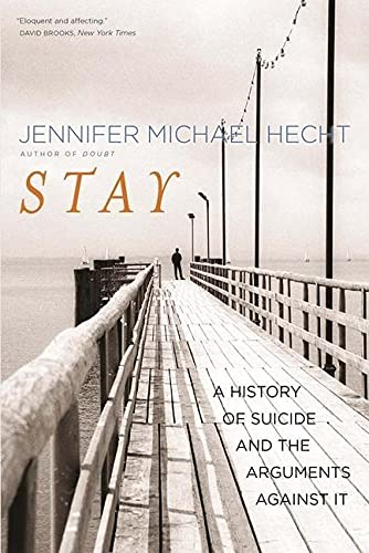 9780300209365: Stay: A History of Suicide and the Philosophies Against it