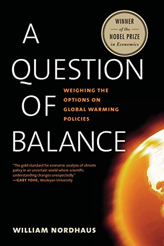 9780300209396: A Question of Balance: Weighing the Options on Global Warming Policies
