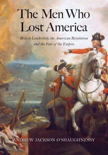 9780300209402: The Men Who Lost America: British Leadership, the American Revolution, and the Fate of the Empire