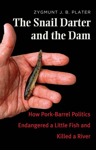 9780300209419: The Snail Darter and the Dam: How Pork-Barrel Politics Endangered a Little Fish and Killed a River