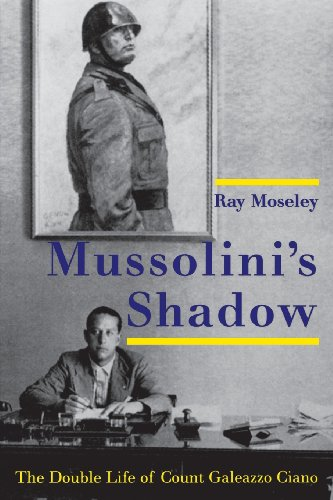9780300209563: Mussolini's Shadow: The Double Life of Count Galeazzo Ciano