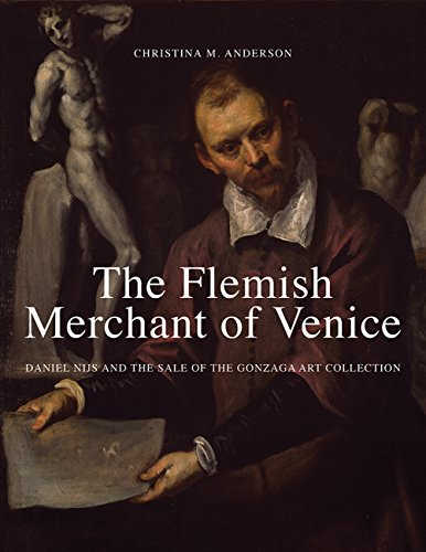 9780300209686: The Flemish Merchant of Venice: Daniel Nijs and the Sale of the Gonzaga Art Collection